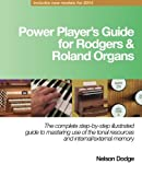 img - for Power Player's Guide for Rodgers & Roland Organs: The complete step-by-step illustrated guide to mastering use of the tonal resources and internal/external memory book / textbook / text book