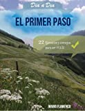 img - for El Primer Paso: 22 EJERCICIOS Y CONSEJOS PARA SER FELIZ (D A A D A) (Spanish Edition) book / textbook / text book