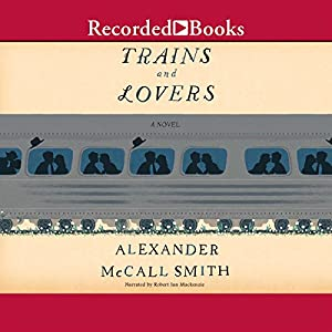 Trains and Lovers Audiobook