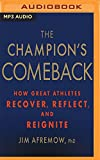 img - for The Champion's Comeback: How Great Athletes Recover, Reflect, and Reignite book / textbook / text book