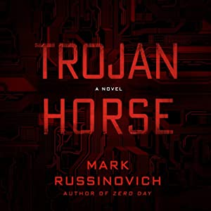 Trojan Horse: A Jeff Aiken Novel, Book 2 | [Mark Russinovich, Kevin Mitnick (foreword)]