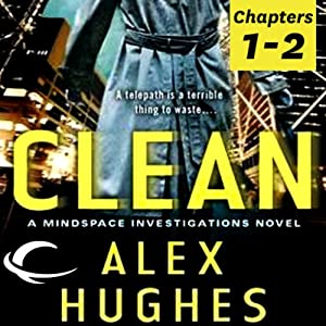 Free First Two Chapters from Clean: A Mindspace Investigations Novel Audiobook