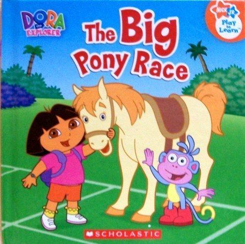 The Big Pony Race (Nick Jr. Play to Learn, Dora the Explorer)
