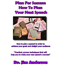 Plan for Success: How to Plan Your Next Speech: How to Plan a Speech in Order to Achieve Your Goals and Delight Your Audience (       UNABRIDGED) by Jim Anderson Narrated by Jim Anderson