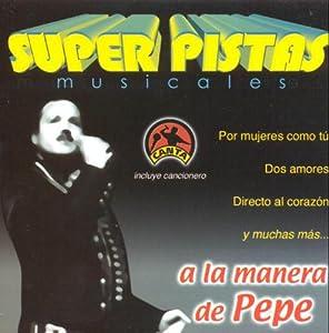 Amazon.com: Pepito Aguilar: Super Pistas Musicales: A la Manera de