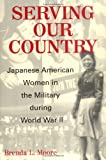 Serving Our Country:  Japanese American Women in the Military during World War II