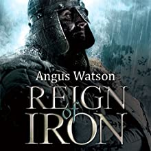 Reign of Iron (       UNABRIDGED) by Angus Watson Narrated by Sean Barrett