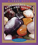 img - for Experiments with Rocks and Minerals (True Books: Science Experiments) book / textbook / text book