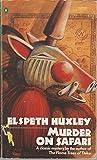 Murder on Safari (Crime, Penguin) (0140011293) by Huxley, Elspeth