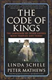 The Code of Kings: The Language of Seven Sacred Maya Temples and Tombs (0684852098) by Schele, Linda