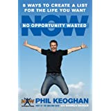 No Opportunity Wasted: 8 Ways to Create a List for the Life You Wantby Phil Keoghan