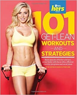 101 Get-Lean Workouts and Strategies for Women by Muscle & Fitness Hers (Nov 30 2012): Amazon