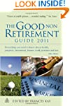 The Good Non Retirement Guide 2011: E...
