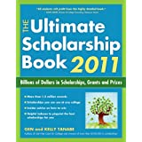 The Ultimate Scholarship Book 2011: Billions of Dollars in Scholarships, Grants and Prizes (Ultimate Scholarship Book: Billions of Dollars in Scholarships,) ~ Gen Tanabe