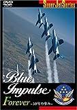 Blue Impulse Forever -50年の歩み- [DVD]
