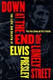 img - for Down at the End of Lonely Street: The Life and Death of Elvis Presley by Peter Harry Brown (1997-08-01) book / textbook / text book