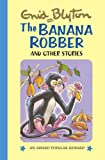 The Banana Robber and Other Stories (Enid Blytons Popular Rewards Series 2) (Award Popular Reward)