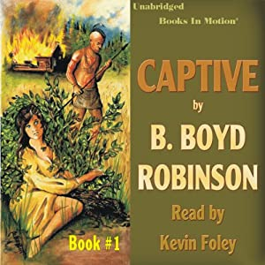 Captive: Captive Series, Book 1 | [B. Boyd Robinson]