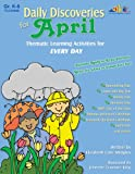 Daily Discoveries for April: Thematic Learning Activities for Every Day