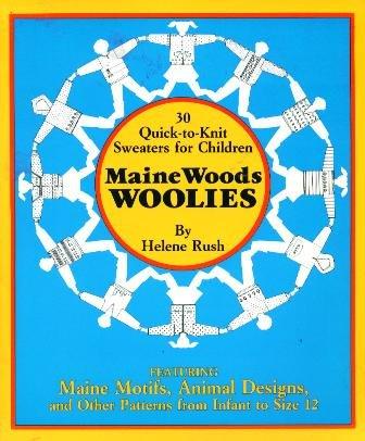 30 Quick-To-Knit Sweaters for Children: Maine Woods Woolies