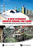 A New Economic Growth Engine for China: Escaping the Middle-income Trap by Not Doing More of the Same