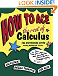 How to Ace the Rest of Calculus: The...