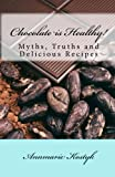 Chocolate is Healthy!