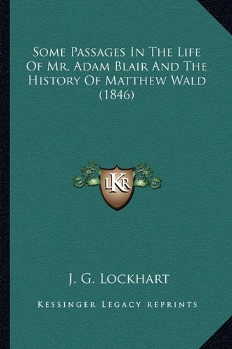 Some Passages in the Life of Mr. Adam Blair and the History of Matthew Wald (1846)