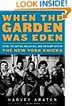 When The Garden Was Eden: Clyde, the...
