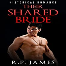 Their Shared Bride (       UNABRIDGED) by R.P. James Narrated by D Rampling