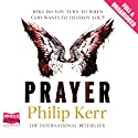 Prayer (       UNABRIDGED) by Philip Kerr Narrated by Mark Zeisler