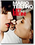 MARIO TESTINO: LET ME IN - DELUXE LIMITED EDITION SIGNED BY THE PHOTOGRAPHER