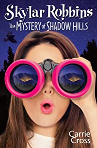 (FREE on 2/6) Skylar Robbins: The Mystery Of Shadow Hills by Carrie Cross - http://eBooksHabit.com