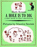 A Hole Is to Dig: A First Book of Definitions (034020575X) by Krauss, Ruth