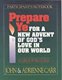 Prepare Ye Participants Notebook: For a New Advent of God's Love in Our World (0835806294) by Carr, John