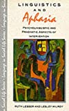 Linguistics and Aphasia: Psycholinguistic and Pragmatic Aspects of Intervention (Language in Social Life) (0582022215) by Lesser, Ruth