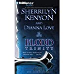 Blood Trinity: The Belador Code, Book 1 (       ABRIDGED) by Sherrilyn Kenyon, Dianna Love Narrated by Christina Traister