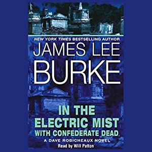 In the Electric Mist with Confederate Dead | [James Lee Burke]
