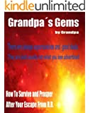 WHERE TO GO WHEN YOU LEAVE BIG BROTHER LAND (GrandpaŽs Gems Book 2)