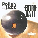 Birthday, Polish Jazz vol. 48 by Extra Ball (2006-03-01)