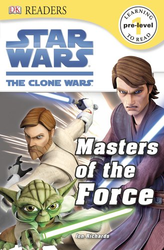 Star Wars: The Clone Wars: Masters of the Force (Dk Readers. Star Wars)