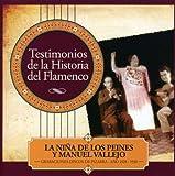 echange, troc La Nina De Los Peines & Manuel Vallejo - Testimonios De La Historia Del Flamenco: La Nina De Los Peines Y Manuel Vallejo