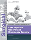 img - for Core Topics in General & Emergency Surgery - Print and E-Book: A Companion to Specialist Surgical Practice, 5e book / textbook / text book