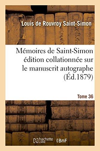 Mémoires de Saint-Simon édition collationnée sur le manuscrit autographe Tome 36