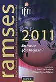 echange, troc IFRI (Institut français des Relations internationales), Thierry Montbrial (de), Philippe Moreau Defarges - Ramses 2011: Un monde post-américain ?