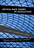 img - for Critical Race Theory in Education: All God's Children Got a Song book / textbook / text book