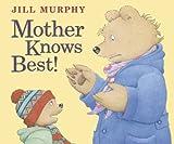 Mother Knows Best. Jill Murphy (0141384115) by Murphy, Jill