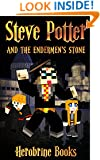 Minecraft: Steve Potter and the Endermen's Stone (A Minecraft Parody Of Harry Potter): (An Unofficial Minecraft Book) (Minecraft Books, Minecraft Books ... Potter Parody) (Steve Potter Series Book 1)