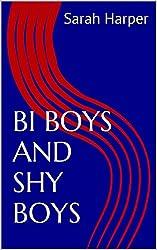 BI BOYS AND SHY BOYS