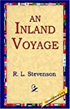An Inland Voyage [Paperback] [2004] (Author) Robert Louis Stevenson, R. L. Stevenson, 1st World Library